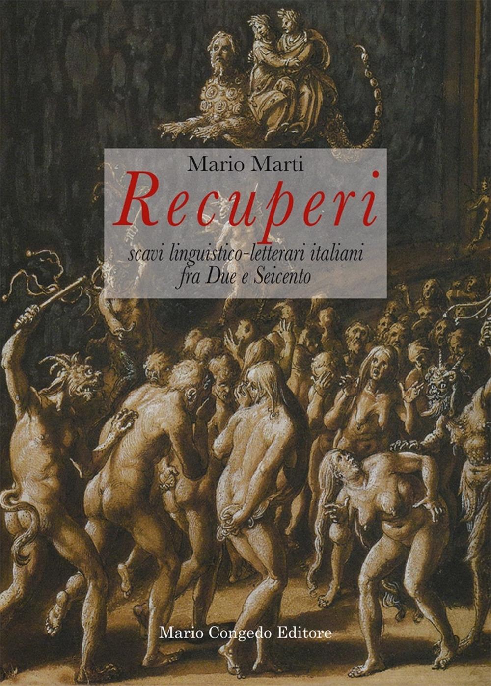 Recuperi. Scavi Linguistico-Letterari Italiani fra Due e Seicento.