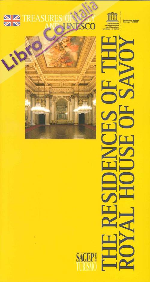 The Residences of the Royal House of Savoy.