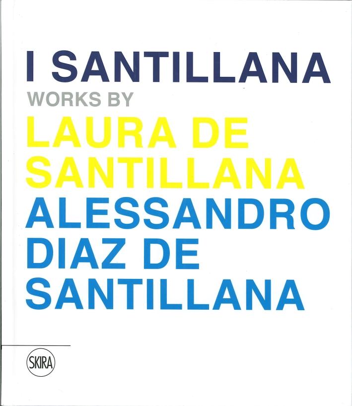 I Santillana. Opere di Laura de Santillana e Alessandro Diaz de Santillana