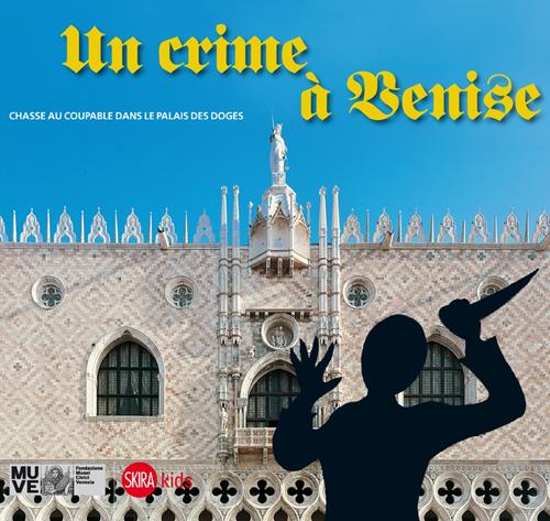 Un crime à Venise. Chasse au coupable dans le palais des doges