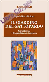 Il giardino del Gattopardo. Giorgio Bassani a Giuseppe Tomasi di Lampedusa