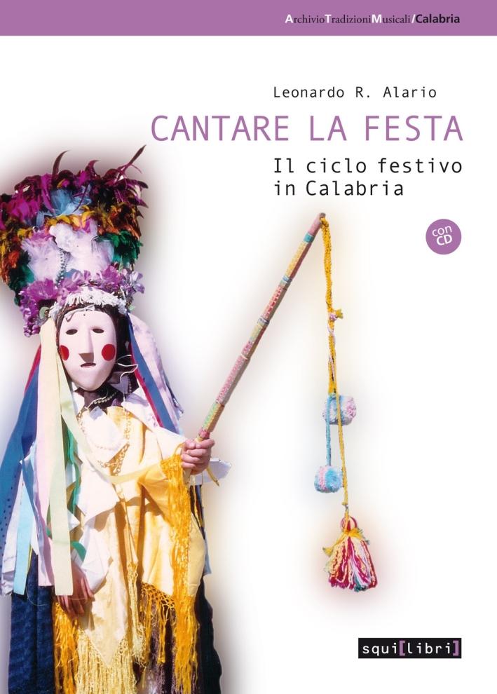 Cantare la festa. Il ciclo festivo in Calabria. Con CD Audio