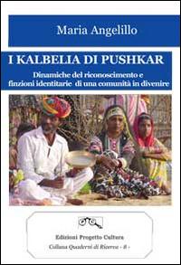 I Kalbella di Pushkar. Dinamiche del Riconoscimento e Finzioni Identitarie di una Comunità in Divenire