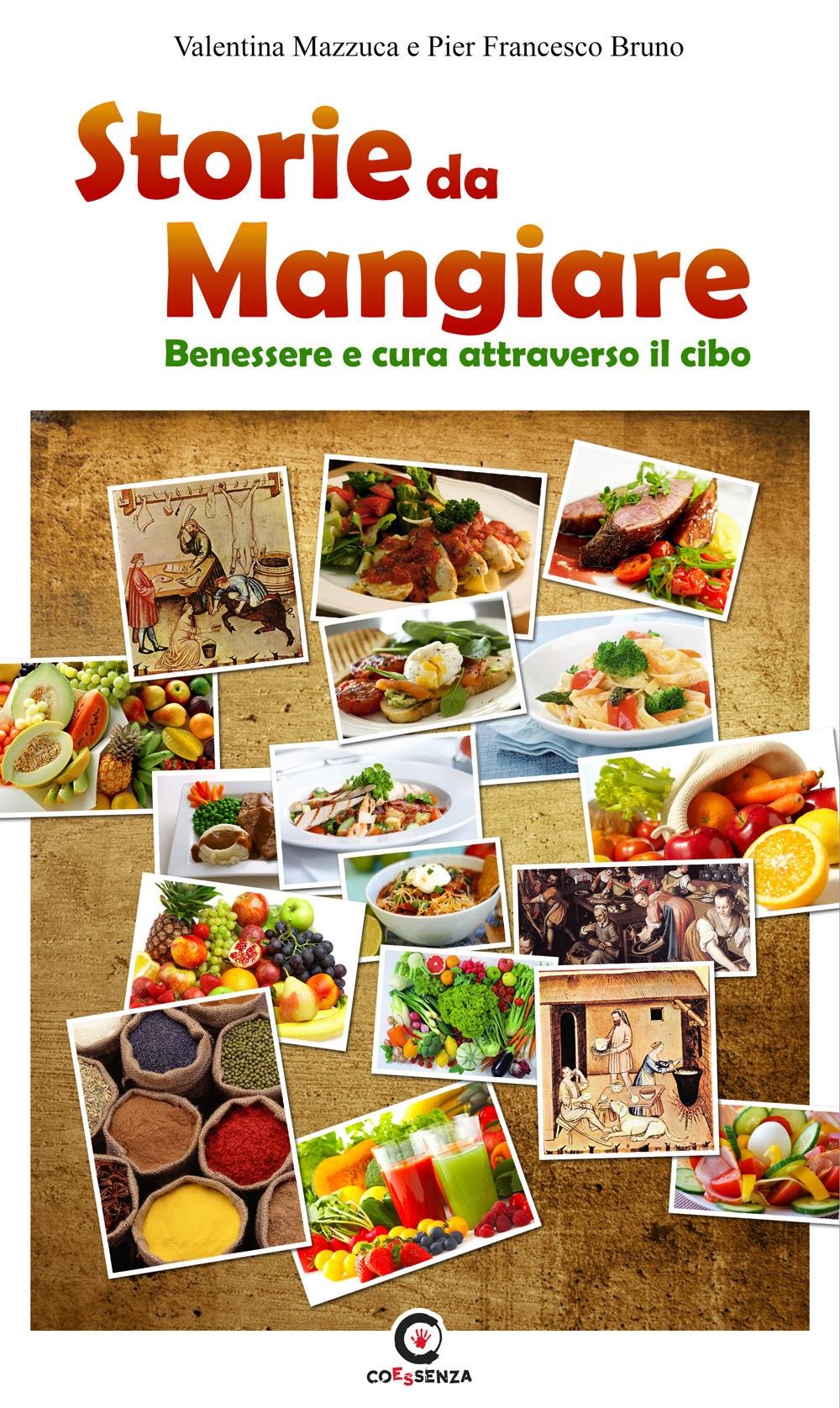 Storie da mangiare. Benessere e cura attraverso il cibo.