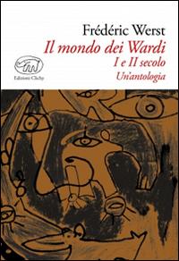 Il mondo dei Wardi. I e II secolo. Un'antologia