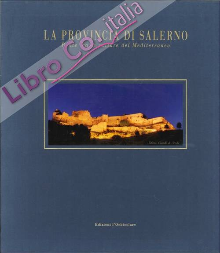 La provincia di Salerno. Ponte tra le culture del Mediterraneo