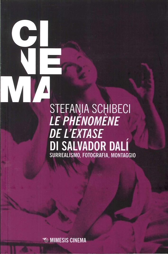 Le phénomène de l'extase di Salvador Dalì. Surrealismo, fotografia, montaggio