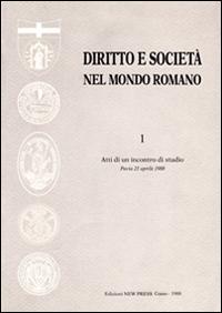 Diritto e società nel mondo romano. Atti dell'Incontro di studio (Pavia, 21 aprile 1988)