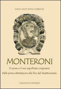 Monteroni. Il nome e il suo significato originario. Dalle prime attestazioni alla fine del Quattrocento.