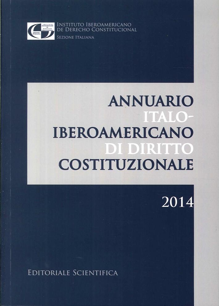 Annuario Italo-Iberoamericano di Diritto Costituzionale 2014. [Spanish Ed.]