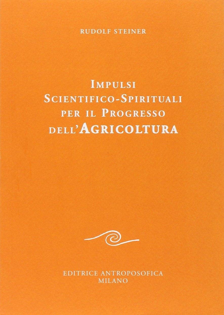 Impulsi scientifico-spirituali per il progresso dell'agricoltura. Corso sull'agricoltura.