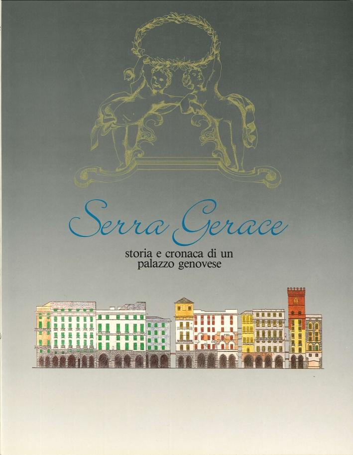 Serra Gerace. Storia e cronaca di un palazzo genovese.