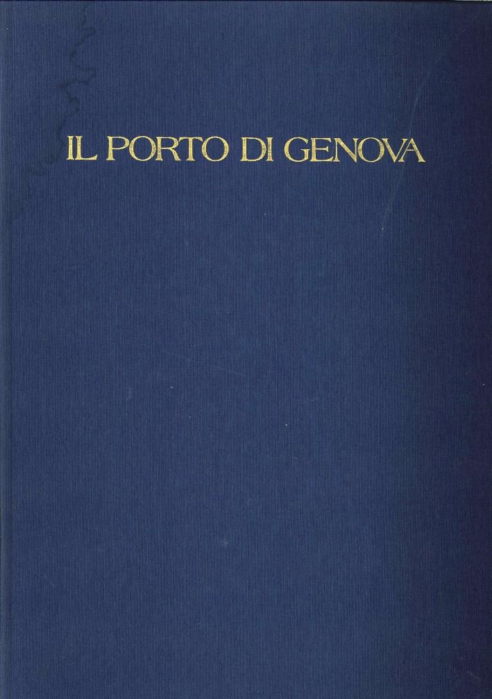 Il porto di Genova. Nuove prospettive. Passato e futuro. Antiche carte