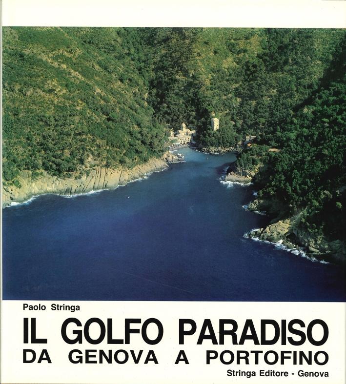 Il Golfo Paradiso da Genova a Portofino. Ragioni e strutture di un paesaggio.