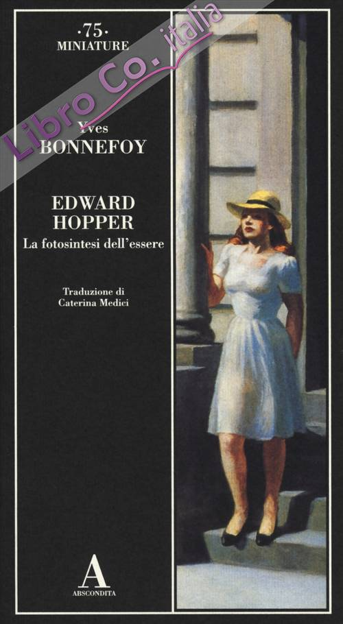 Edward Hopper. La fotosintesi dell'essere. Ediz. illustrata