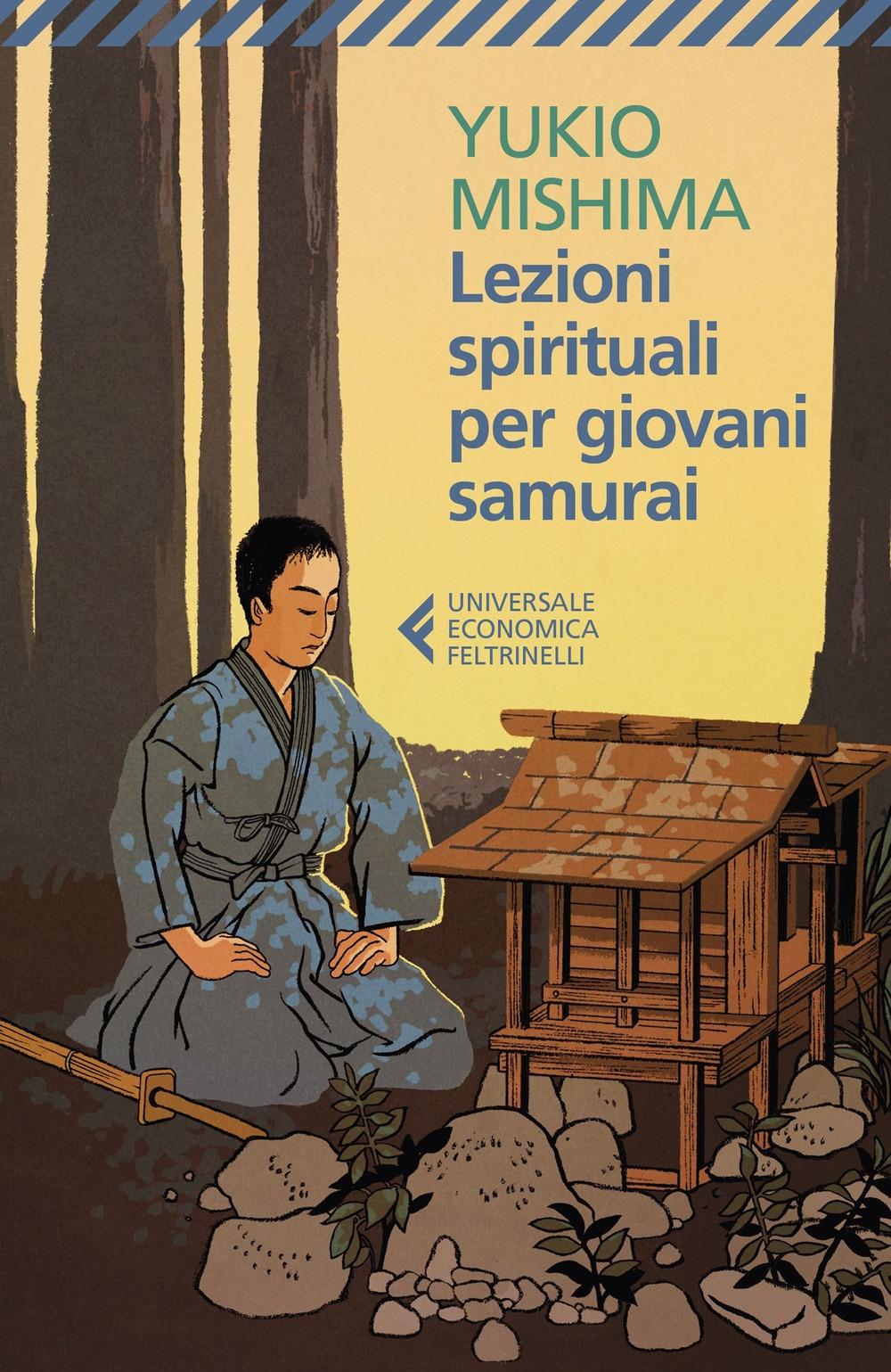 Lezioni spirituali per giovani samurai e altri scritti.
