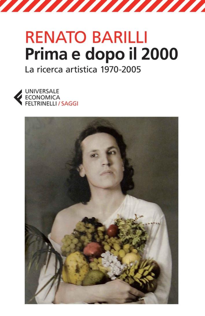Prima e dopo il 2000. La ricerca artistica 1970-2005.