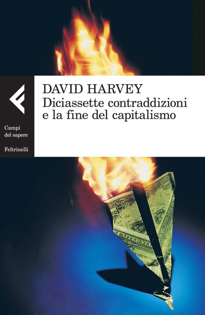 Diciassette contraddizioni e la fine del capitalismo.