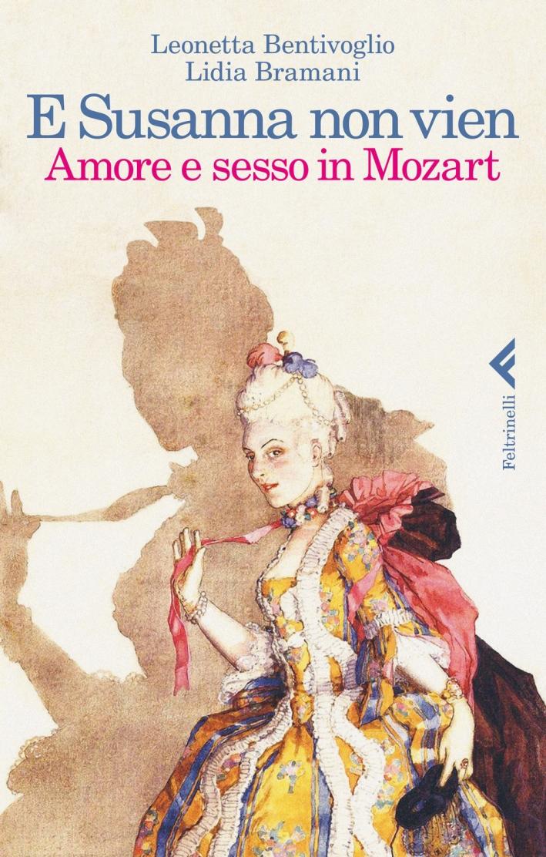 E Susanna non vien. Amore e sesso in Mozart.