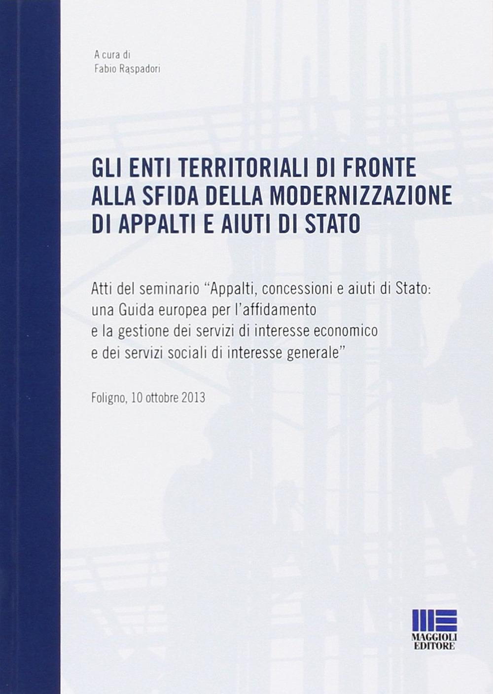 Gli enti territoriali di fronte alla sfida della modernizzazione di appalti e aiuti di stato