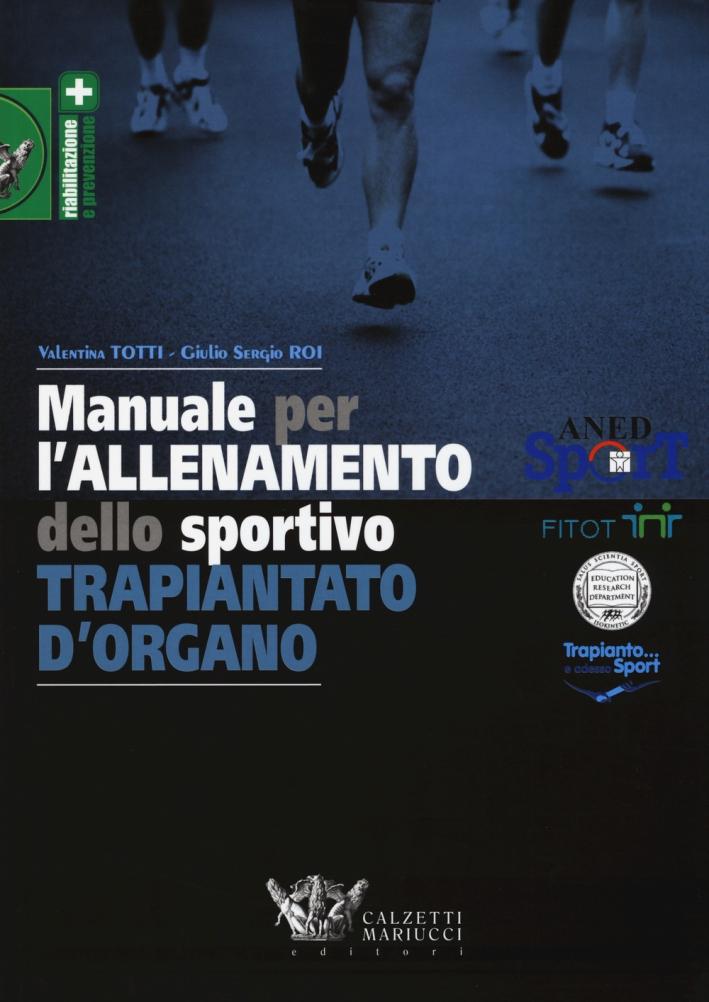 Manuale per l'allenamento dello sportivo trapiantato d'organo.