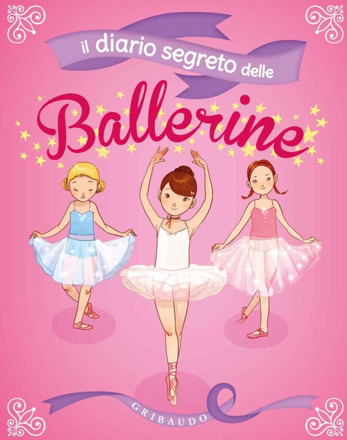 Il diario segreto delle ballerine. Ediz. illustrata. Con gadget