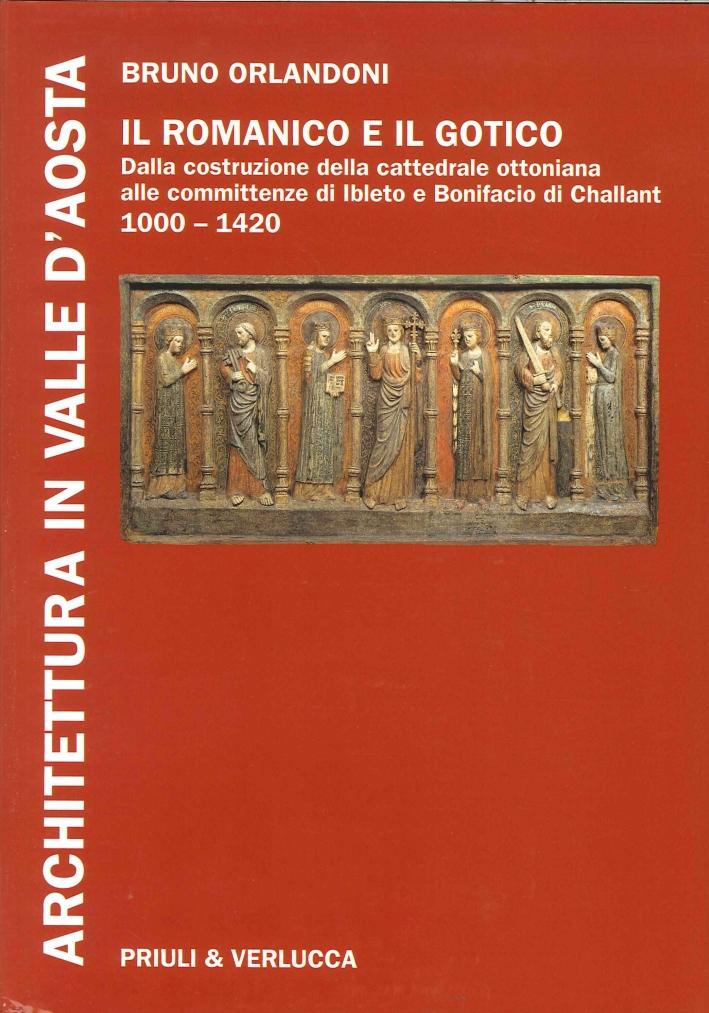 Architettura in Valle d'Aosta. Vol. 2. il Romanico e il Gotico dalla Costruzione delle Cattedrale Ottoniana alle Committenze di Ibleto e Bonifacio di Challant (1000-1420).