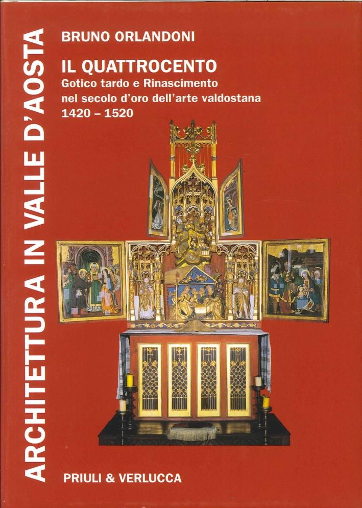 Architettura in Valle d'Aosta. Vol. 2: il Quattrocento. Gotico Tardo e Rinascimento nel Secolo d'Oro dell'Arte Valdostana (1420-1520).
