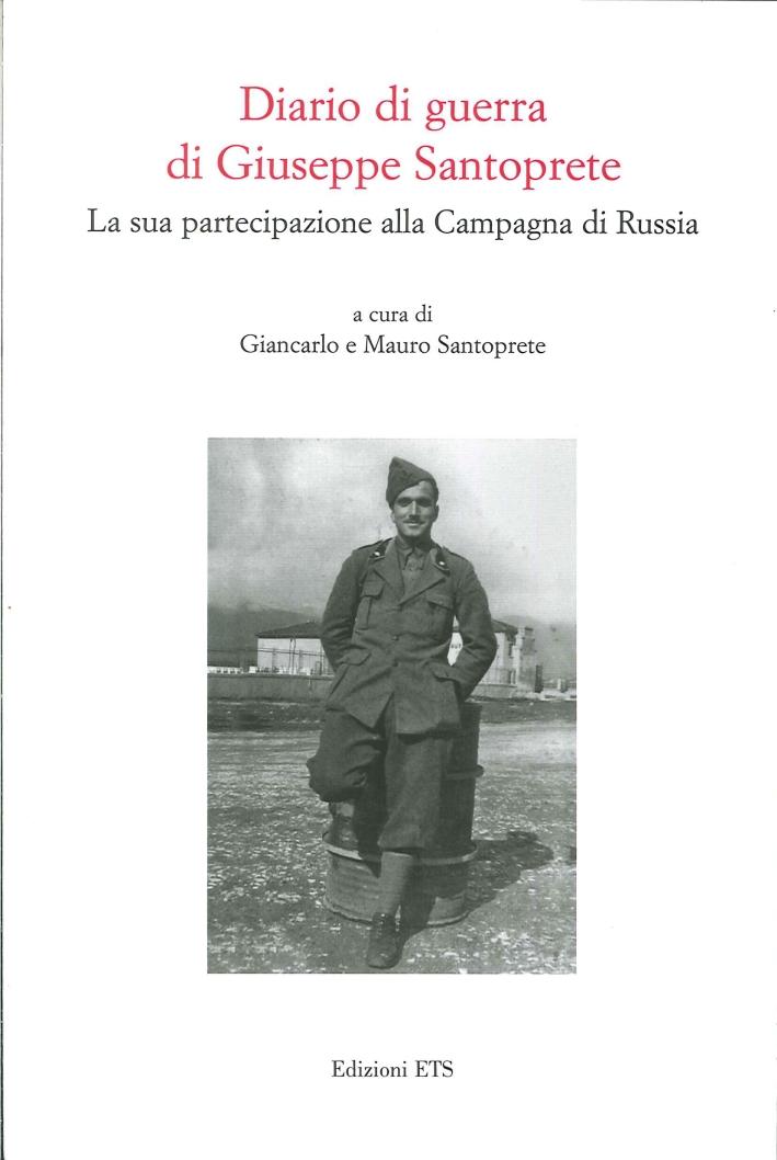 Diario di guerra di Giuseppe Santoprete. La sua partecipazione alla campagna di Russia