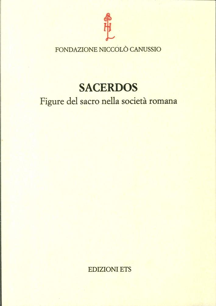 Sacerdos. Figure del sacro nella società romana.