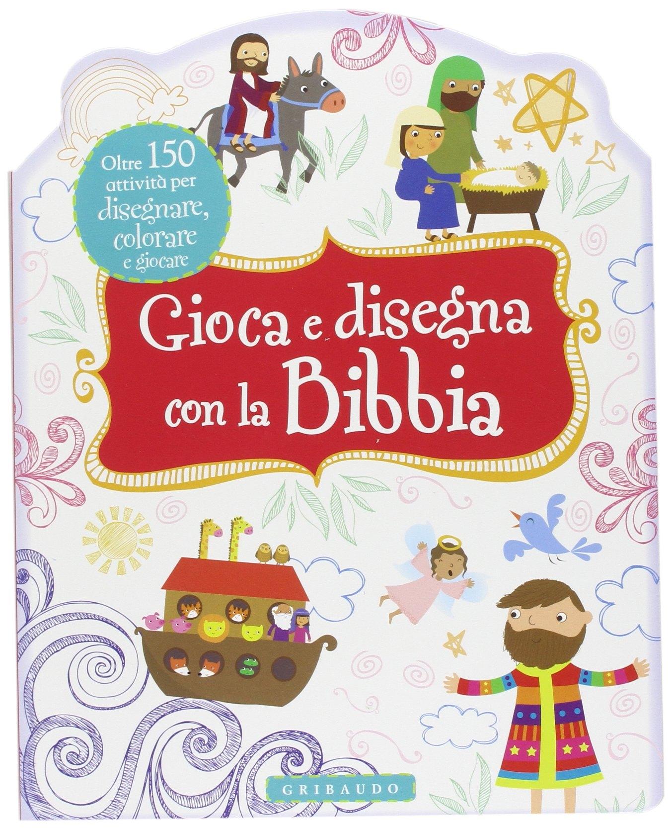 Gioca e disegna con la Bibbia. Ediz. illustrata