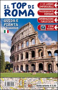 Il top di Roma. Con mappa