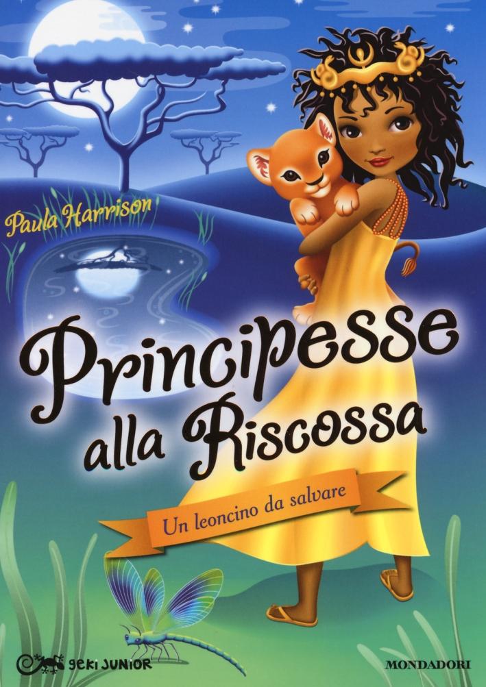 Un leoncino da salvare. Principesse alla riscossa. Vol. 3