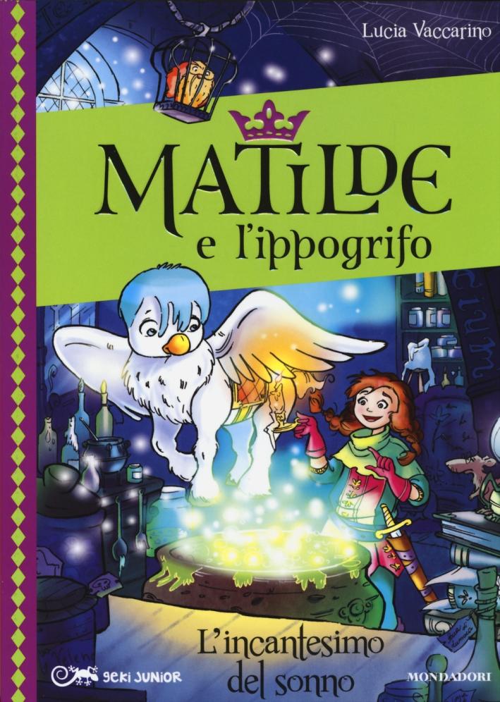 L'incantesimo del sonno. Matilde e l'ippogrifo. Vol. 3