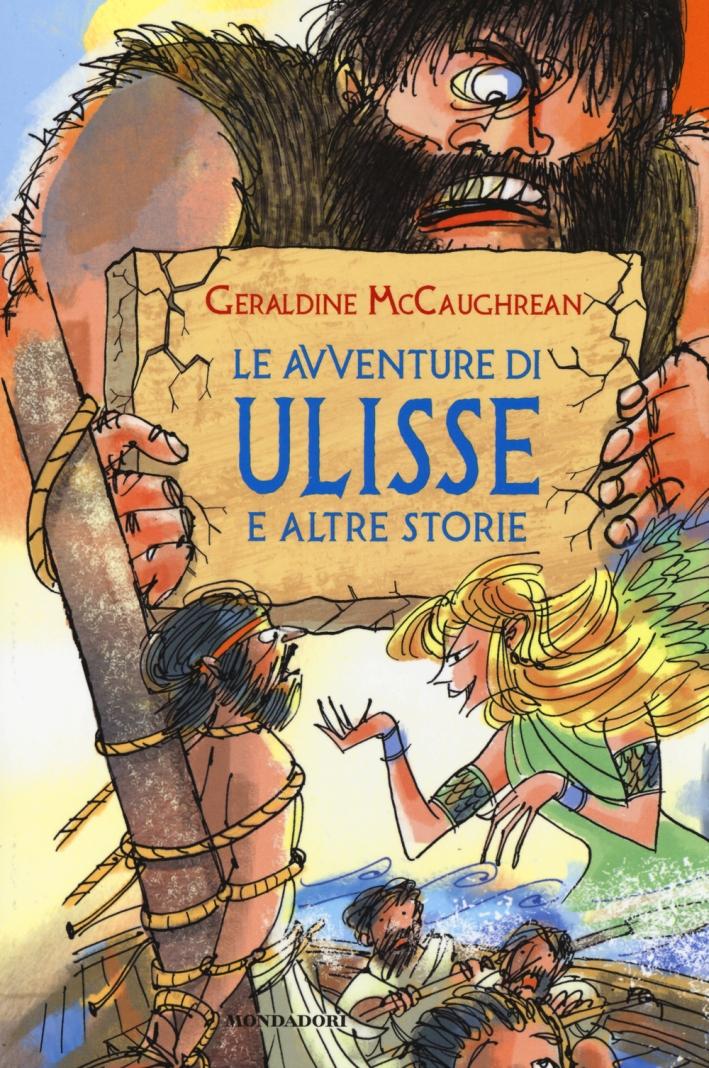 Le avventure di Ulisse e altre storie. Ediz. illustrata
