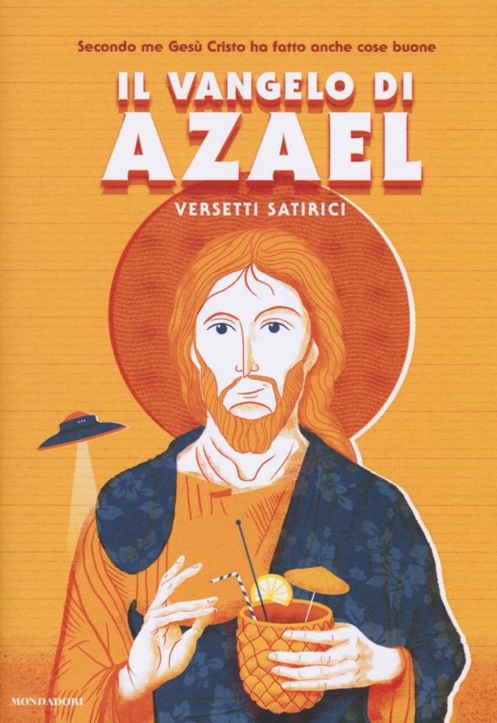 Il Vangelo di Azael. Versetti satirici