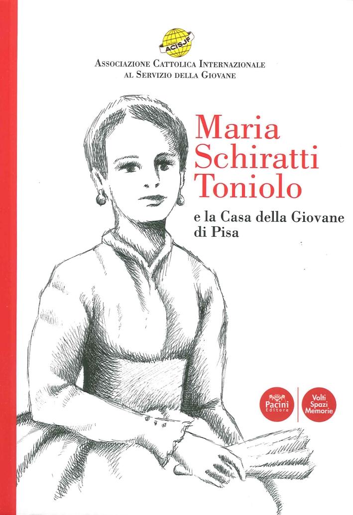 Maria Schiratti Toniolo e la casa della giovane di Pisa