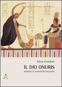 Il dio Onuris. Indagine di iconografia religiosa