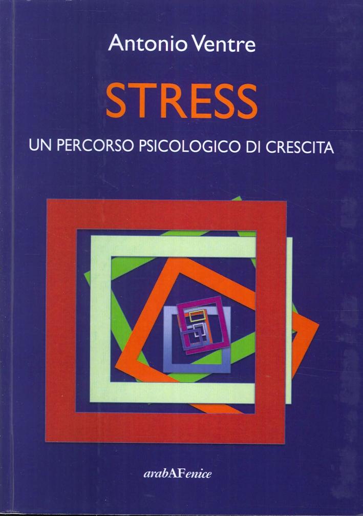 Stress. Un Percorso Psicologico di Crescita