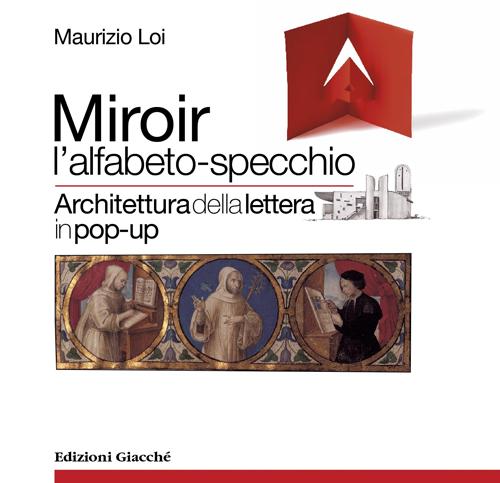 Miroir l'alfabeto-specchio. Architettura della lettera in pop-up. Ediz. illustrata