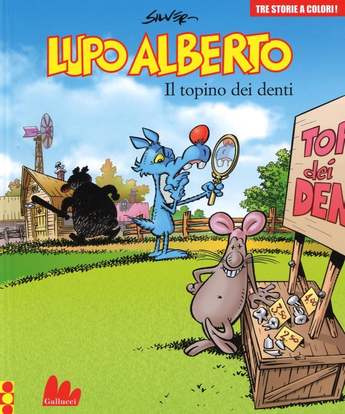Lupo Alberto. Tre Storie a Colori. il Topino dei Denti. Vol. 7