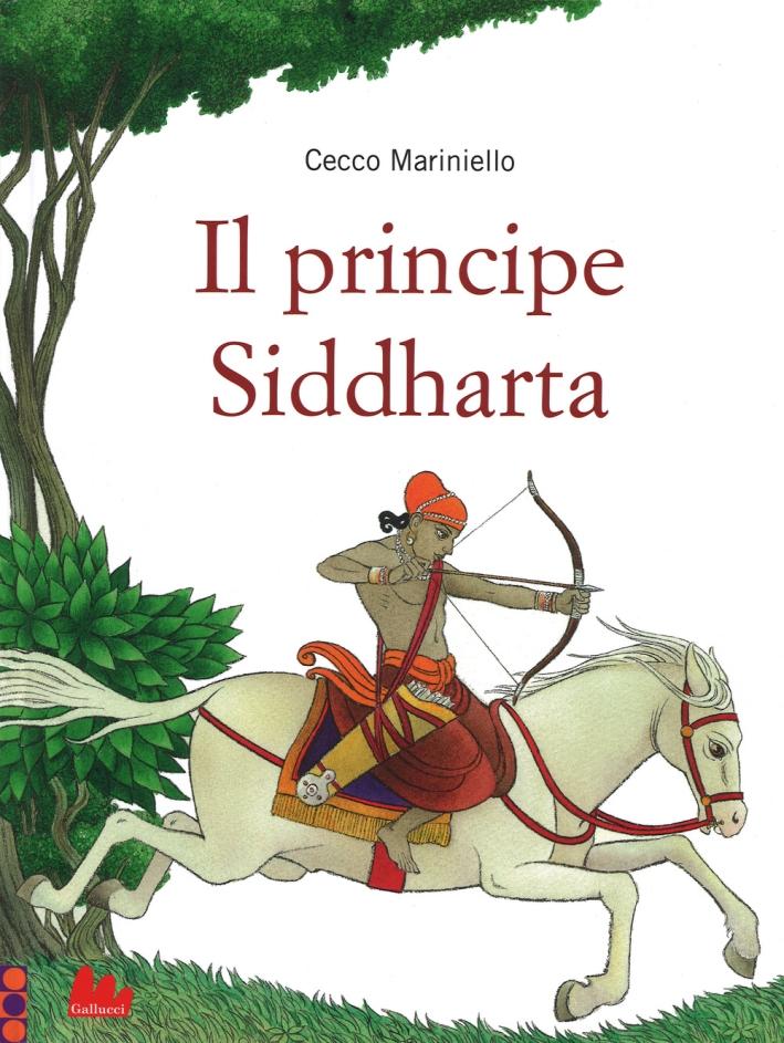 Il principe Siddharta. Ediz. illustrata