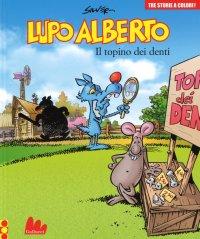 Lupo Alberto. Tre Storie a Colori. il Topino dei Denti. Vol. 7.