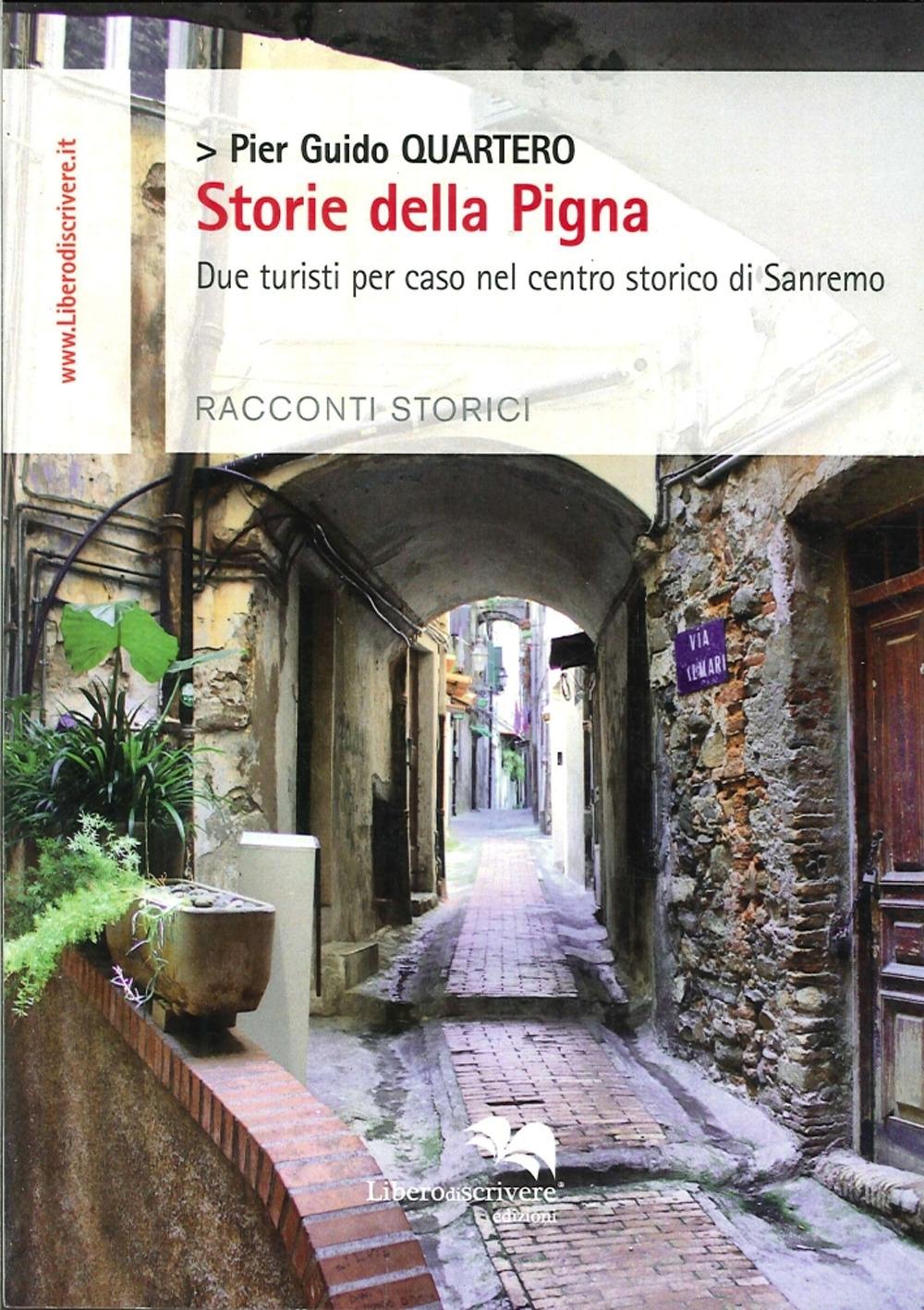 Storie della Pigna. Due Turisti per Caso nel Centro Storico di Sanremo.