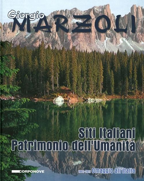 Giorgio Marzoli. Siti Italiani. Patrimonio dell'Umanità. 1861-2011 Omaggio all'Italia