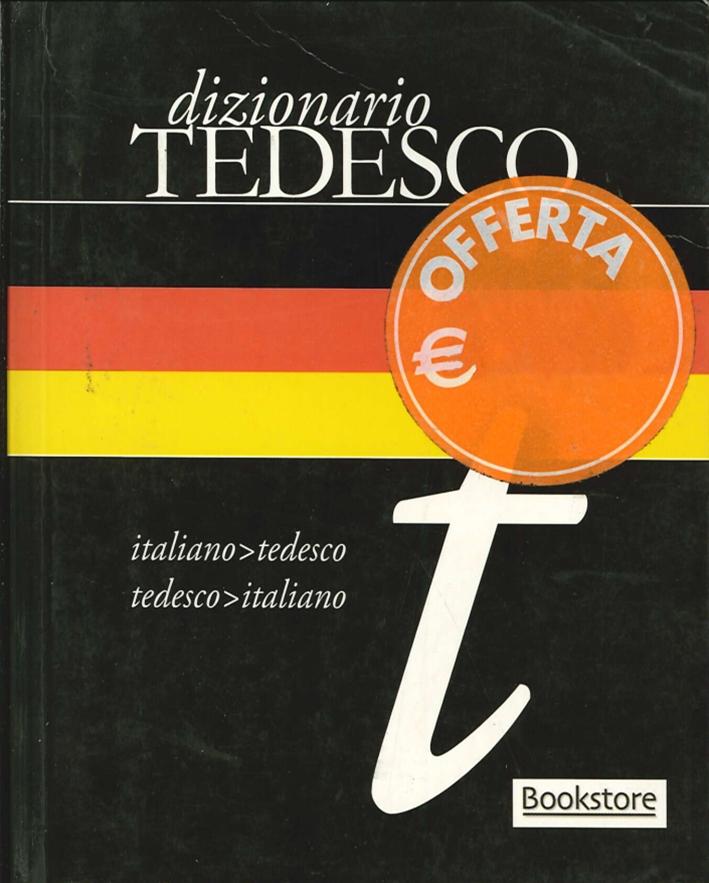 Dizionario di tedesco. Italiano-tedesco. Tedesco-italiano