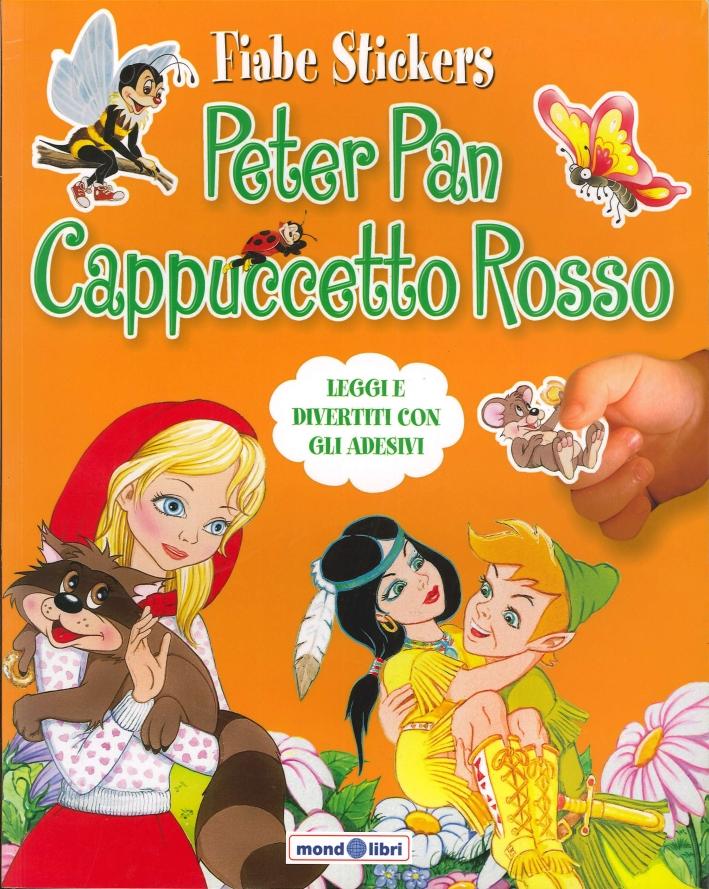 Fiabe Stickers. Peter Pan. Cappuccetto Rosso. Leggi e divertiti con gli adesivi