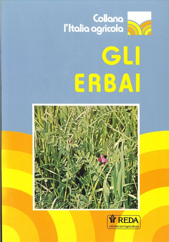 Gli erbai. Coltivazione, raccolta, insilamento