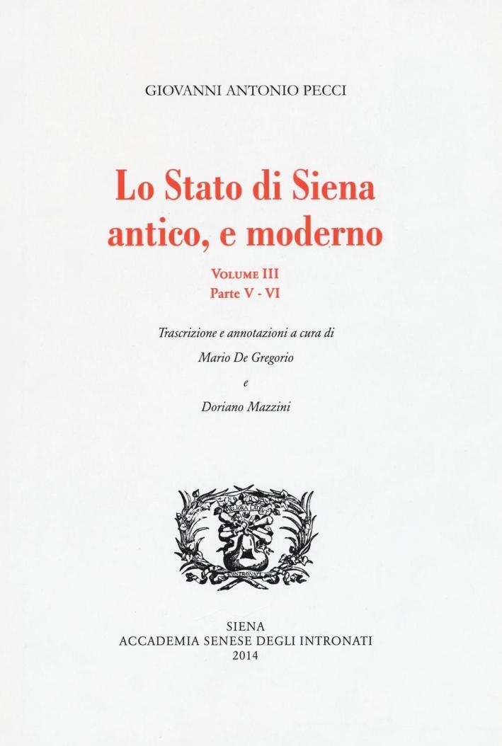 Lo Stato di Siena, Antico e Moderno. Volume III. Parte V-VI
