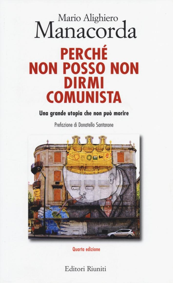 Perché non posso non dirmi comunista. Una grande utopia che non può morire.